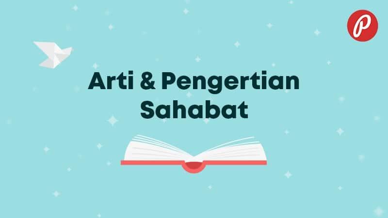 Arti & Pengertian Sahabat - Sahabat