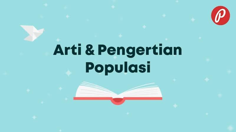 Arti & Pengertian Populasi - Populasi