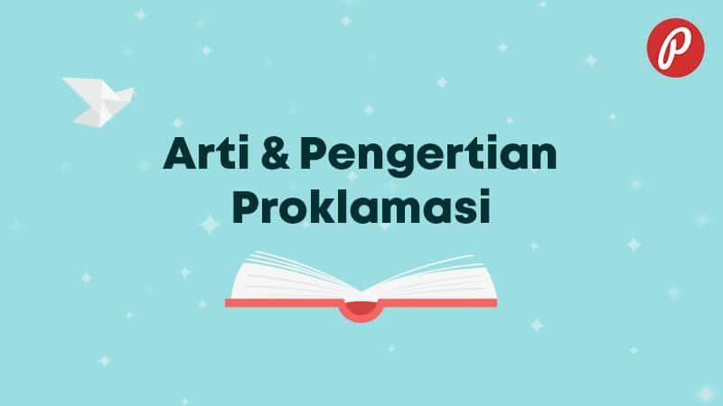Arti & Pengertian Proklamasi - Proklamasi