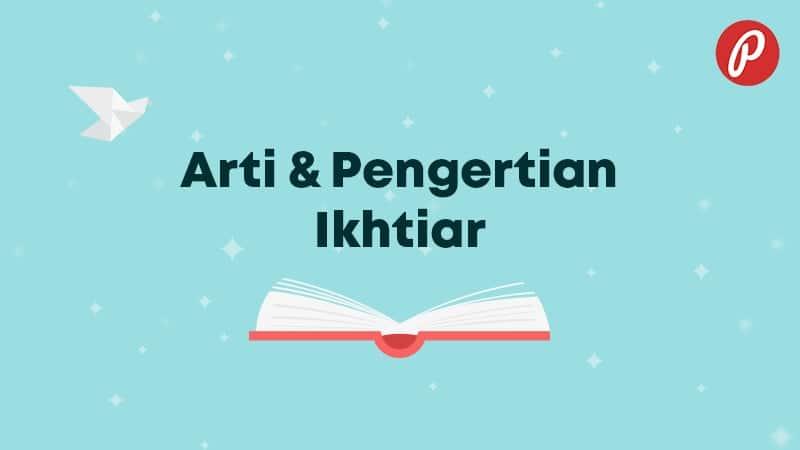 Arti & Pengertian Ikhtiar - Ikhtiar