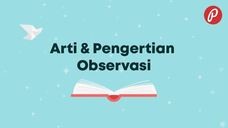 Arti & Pengertian Observasi - Observasi