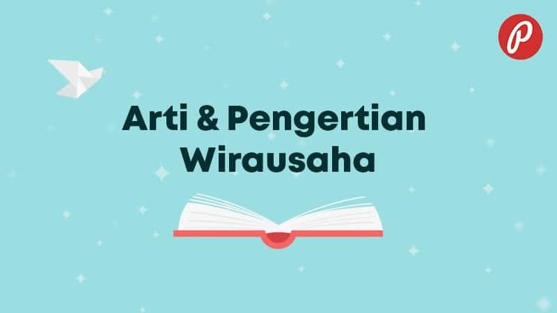 Arti & Pengertian Wirausaha - Wirausaha