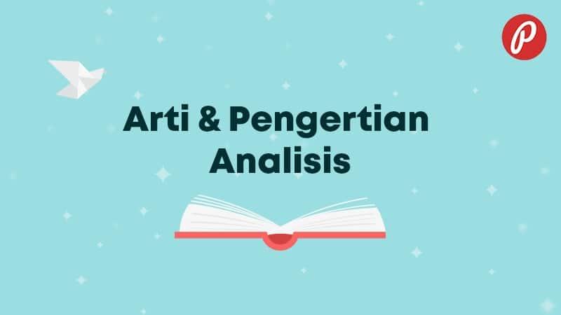 Arti & Pengertian Analisis - Analisis