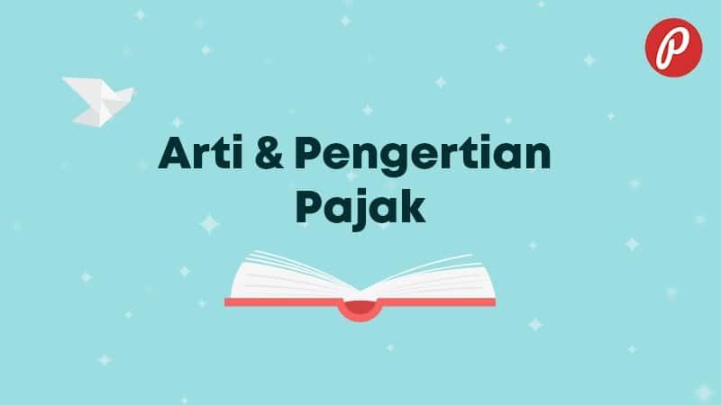 Arti & Pengertian Pajak - Pajak