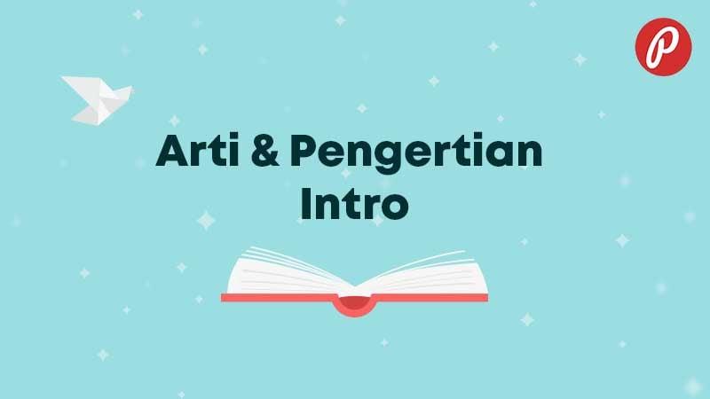 Arti dan Pengertian Intro - Intro