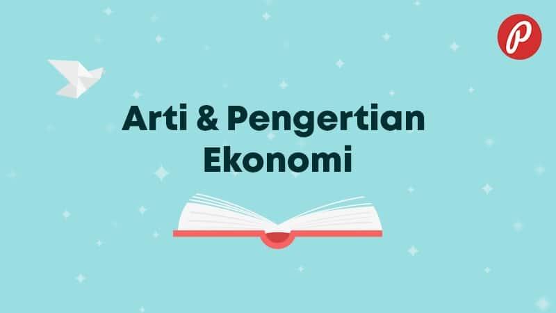 Arti & Pengertian Ekonomi - Ekonomi
