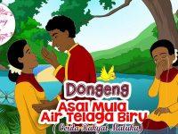 Legenda Asal Mula Telaga Biru - Cerita Rakyat Asal Usul Air Telaga Biru Maluku